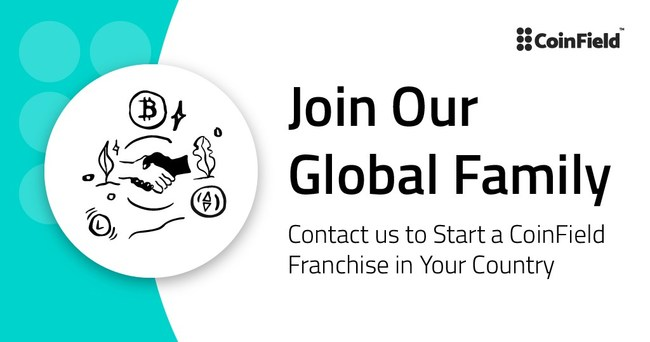 CoinField is launching a global franchise network for potential new partners to help drive the adoption of cryptocurrencies. worldwide.