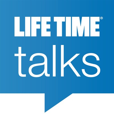Life Time Talks, a new healthy living podcast from Life Time that features trusted health and wellness experts who share information, insights and tools to help listeners make sustainable progress toward their health, fitness and life goals.