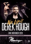 Derek Hough: No Limit To Take The Stage At Flamingo Las Vegas Beginning June 2