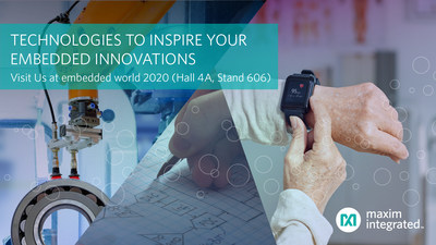 Visit Maxim Integrated at embedded world 2020 to experience the latest in analog, automotive, healthcare, industrial and security solutions.