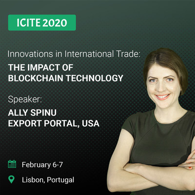 "Ms. Ally Spinu, CEO of Export Portal, will be presenting her paper on the impact of Blockchain technology at the ICITE in Lisbon, Portugal on February 6, 2020."" border=""0"" alt=""Ms. Ally Spinu, CEO of Export Portal, will be presenting her paper on the impact of Blockchain technology at the ICITE in Lisbon, Portugal on February 6, 2020."