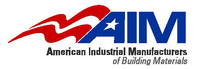 American Industrial Manufacturers of Building Materials (AIM)