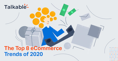 Talkable Top 8 eCommerce Trends for 2020
