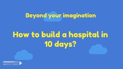 Beyond your imagination How to build a hospital in 10 days?