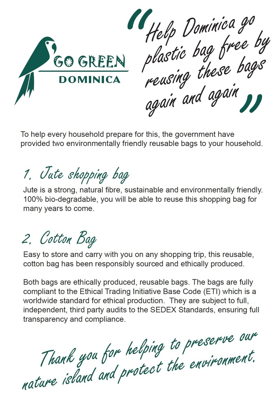 Go Green Dominica - The Dominican Government will provide all households on the island with jute and cotton bags to use as a sustainable alternative to plastic bags.
