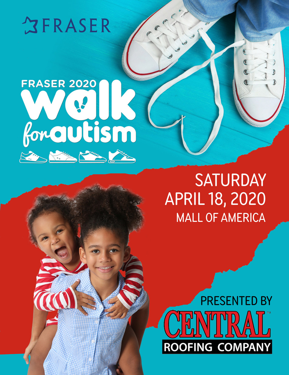 The 2020 Fraser Walk for Autism, presented by Central Roofing Company, will be held Saturday, April 18, on the first floor of Mall of America from 7-9 a.m. Create a team, sponsor a team, register to walk, or make a donation that supports families in our community by visiting fraser.org/walk.