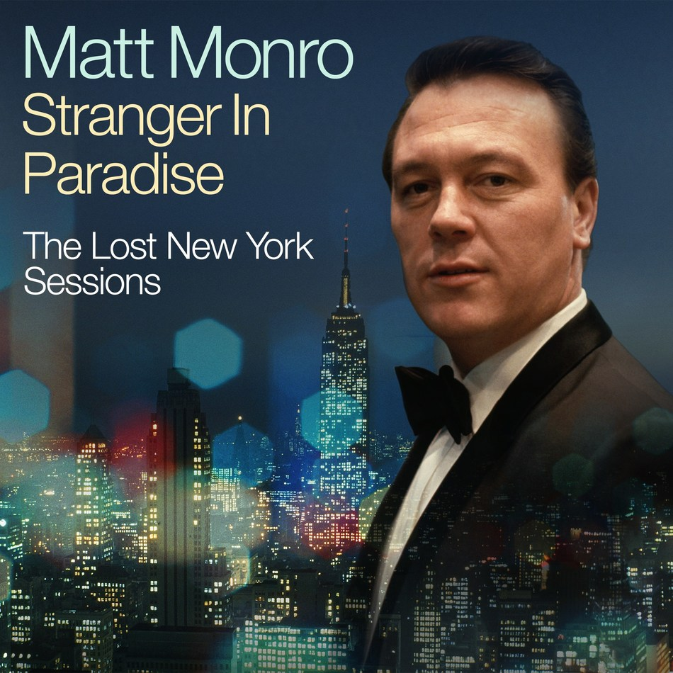 "Matt Monro: 'Stranger In Paradise – The Lost New York Sessions' together with a new Best Of on 2CD and digital will be released by Capitol/Ume on March 13, 2020. ""If I had to choose three of the finest male vocalists in the singing business, Matt would be one of them. His pitch was right on the nose; his word enunciations letter perfect; his understanding of a song thorough."" — Frank Sinatra"