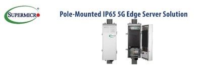 Supermicro Introduces - Outdoor Edge Systems - New Category of 5G Telco, Intelligent Edge, and Streaming Servers for IP65 Cell Tower Deployments
