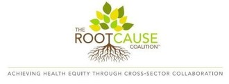 The Root Cause Coalition: Achieving Health Equity Through Cross-Sector Collaboration