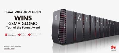 El Huawei Atlas 900 gana el premio Tecnología del Futuro GLOMO de la GSMA (PRNewsfoto/Huawei)