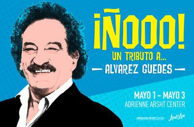 ¡Ñooo! Un Tributo a Álvarez Guedes