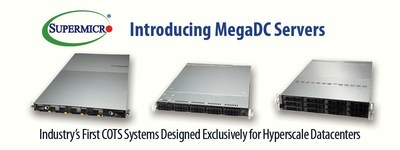 Supermicro Unveils MegaDC Servers - The First Commercial Off The Shelf (COTS) Systems Designed Exclusively for Hyperscale Datacenters