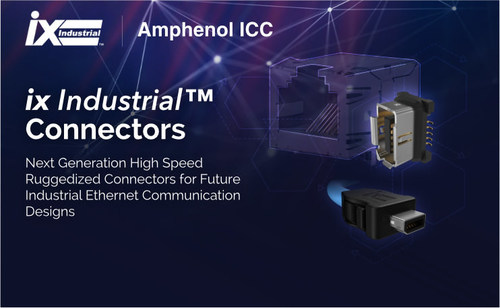 ix industrial™: IEC61076-3-124 compliant industrial Ethernet connectors from Amphenol