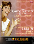 'The Carol Burnett Show: Laugh All Night' to Premiere in Movie Theaters Nationwide - April 22 Only