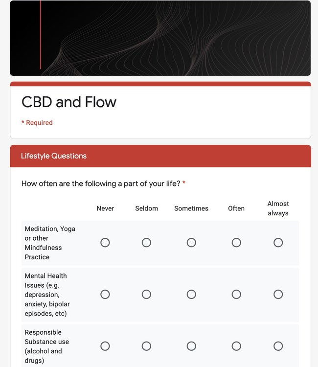 The study is designed to examine the effects of CBD on the amount of time it takes to drop into the flow, the depth of flow experienced, and recovery.