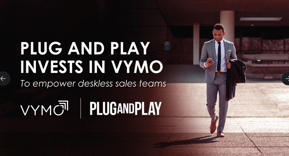 San Francisco-based Venture Firm Plug and Play invests in Vymo - a Personal Sales Assistant for deskless sales teams
