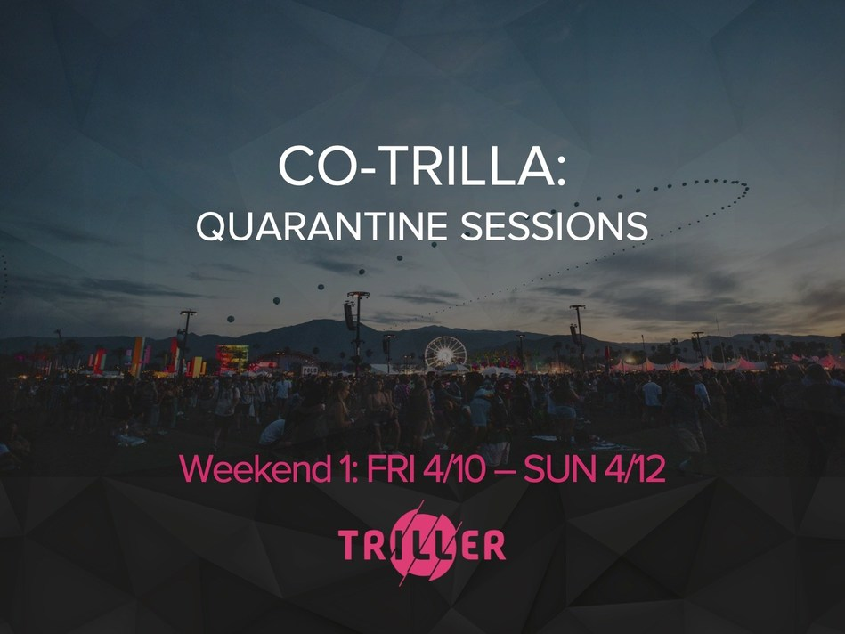"""Co-Trilla: Quarantine Sessions,""  a Triller digital music festival, set to kick off April 10."