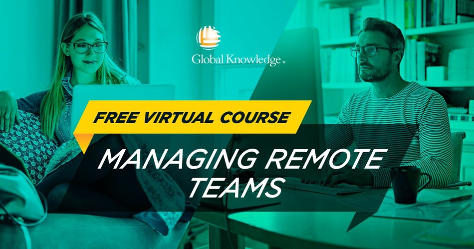 """IT training company Global Knowledge is offering its """"Managing Remote Teams"""" course for free to help managers who have been forced to lead remote teams for the first time or on a larger scale due to COVID-19."""