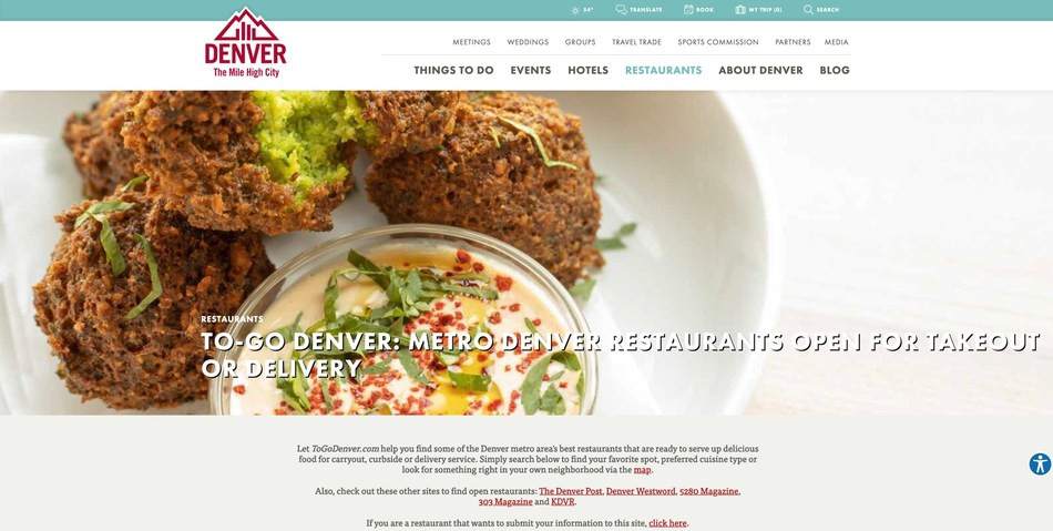 VISIT DENVER, Boulder Convention & Visitors Bureau, Eat Denver and the Colorado Restaurant Association have collaborated to create ToGoDenver.com, a free resource for Denver and Boulder restaurants that remain open for takeout and/or delivery service during the current dine-in shut down. Metro Denver and Boulder residents can still enjoy nearly 650 local eateries and breweries that are offering convenient, safe takeout and home or curbside delivery services for food and alcohol.