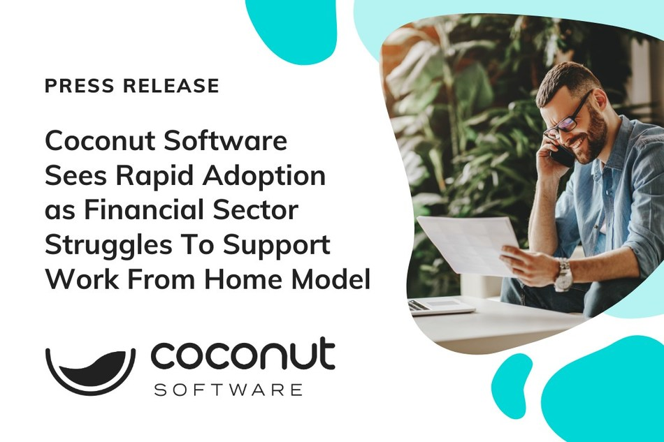 Coconut Software Sees Rapid Adoption as Financial Sector Struggles to Support Work From Home Model (CNW Group/Coconut Software)