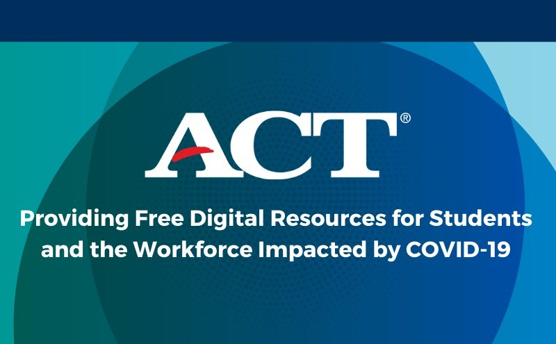 ACT is providing free digital resources for students and the workforce impacted by COVID-19.