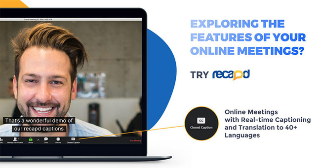 SyncWords' offering - Recapd - helps organizations do that by providing a platform to easily deliver real-time captions to online meeting and streaming platforms.