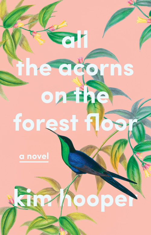 All the Acorns on the Forest Floor by Kim Hooper