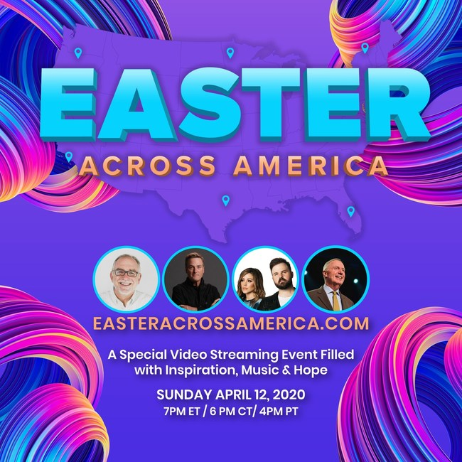 EasterAcrossAmerica.com - A video streaming broadcast event on April 12, 2020 - 7pm EDT, 6pm CDT, 5pm MDT, 4pm PDT. A special video streaming event filled with inspiration, music and hope.
