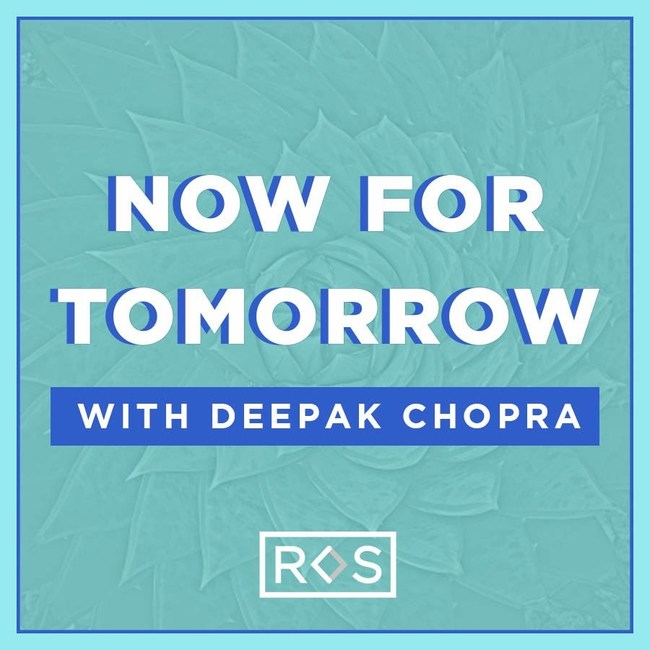 Now For Tomorrow with Deepak Chopra releases today on Apple Podcasts and everywhere else podcasts can be heard