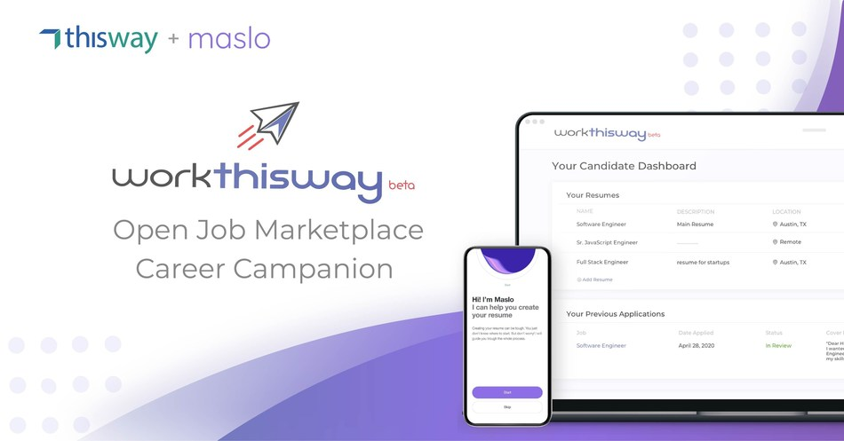 Maslo and ThisWay Global have partnered to launch WorkThisWay and Career Companion for job seeker relief. The platform is the first-ever job matching site with the assistance of an empathetic computing companion and gives millions the support they need now more than ever.