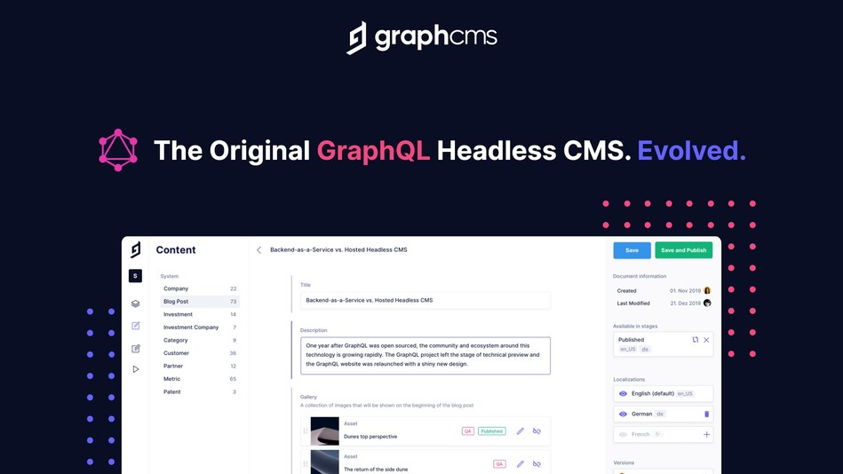 GraphCMS is the original GraphQL Native Headless CMS.