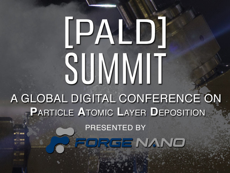 Forge Nano presents, The [PALD] SUMMIT, A free, global conference on Particle Atomic Layer Deposition. Don't miss this unique digital event.
