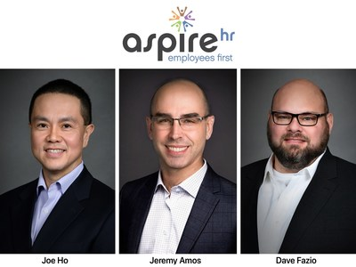 Joe Ho, Jeremy Amos, and Dave Fazio join the AspireHR leadership team, responsible for finance and operations, solution delivery, product development and cloud-enabled business technology support. (PRNewsfoto/AspireHR, Inc.)
