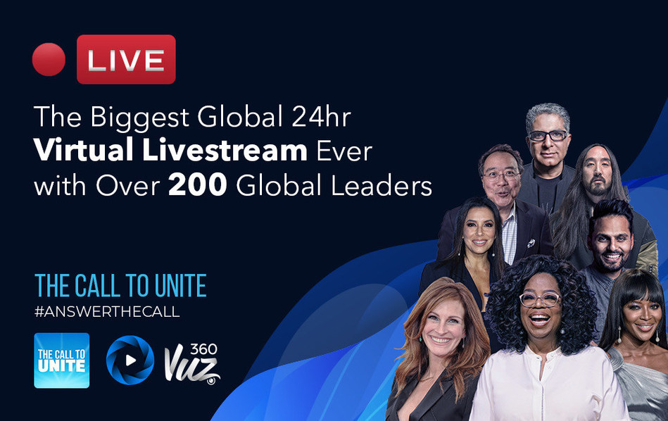 360VUZ HostIng the Biggest Global Livestream Ever With Over 200 Global Leaders Including Oprah Winfrey and Julia Roberts -  'The Call to Unite' (PRNewsfoto/360VUZ)