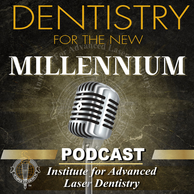 New Weekly Dental Podcast from the Institute for Advanced Laser Dentistry