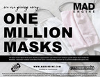 Mad Engine Give Away ONE MILLION Masks