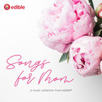 Edible® teams with 12 recording artists to make sweet music for mom on Mother's Day