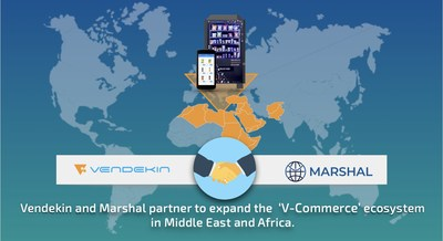 Vendekin Technologies and Marshal have entered into a partnership to expand the 'V-Commerce' ecosystem in Middle East and Africa