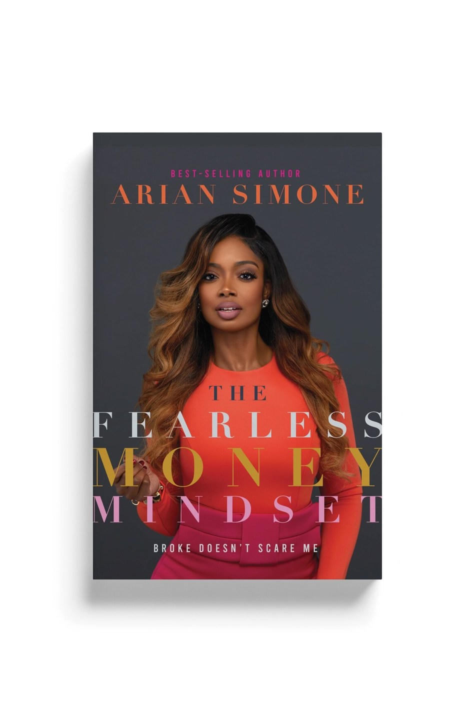 ENTREPRENEUR, INVESTOR, BEST-SELLING AUTHOR ARIAN SIMONE RELEASES FEARLESS MONEY MINDSET BOOK DURING QUARANTINE WITH A VIRTUAL BOOK TOUR