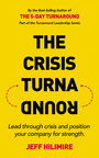 """Best-Selling Author, Jeff Hilimire, Launches """"The Crisis Turnaround"""" Amidst COVID-19"""