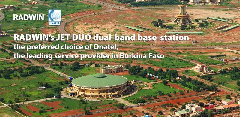 Onatel - the leading service provider in Burkina Faso chose RADWIN's JET DUO to fulfill the high-speed requirements of SMEs and large corporate customers, amongst them banks, mining companies and government offices