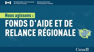 Fonds d'aide et de relance régionale (Groupe CNW/Diversification de l'économie de l'Ouest du Canada)