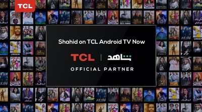TCL becomes one of the first global TV companies to feature Shahid's Exclusive streaming services