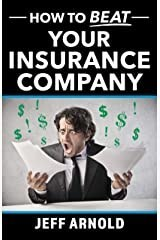 How to Beat Your Insurance Company, by Jeff Arnold