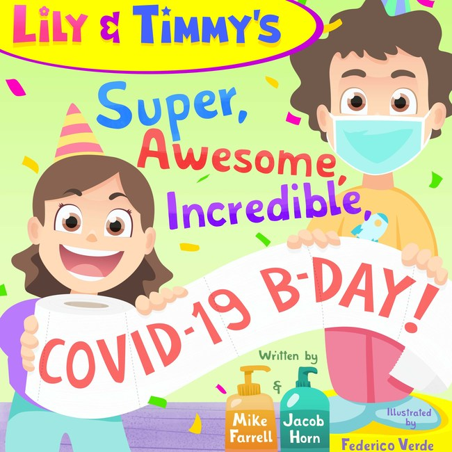 This is the book cover for Lily & Timmy's Super, Awesome, Incredible, COVID-19 B-day!