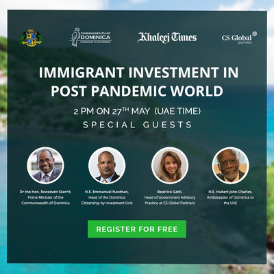 "Themed ""Immigrant Investment Opportunities in Post Pandemic World,"" the webinar will feature Dr. the Hon. Roosevelt Skerrit, the Prime Minister of the Commonwealth of Dominica – the best country for CBI"