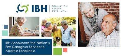 Integrated Behavioral Health (IBH) Announces the Nation's First Enhanced Caregiver Service to Address Loneliness, in Alliance with Papa