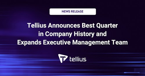 Tellius Announces Best Quarter in Company History and Expands Executive Management Team