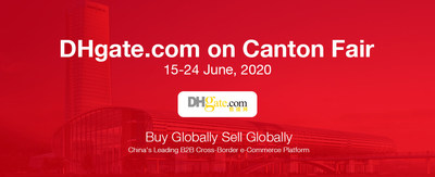 DHgate.com Brings over 10,000 Sellers and 28 Million Buyers to Virtual Canton Fair