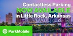 ParkMobile Brings Smart Mobility to Little Rock, Improving Transportation and Travel Infrastructure with Contactless Payments